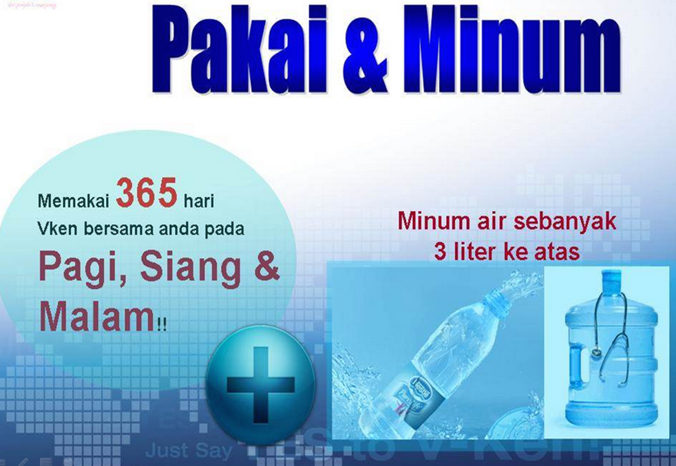 15 vken use and drink much plain water